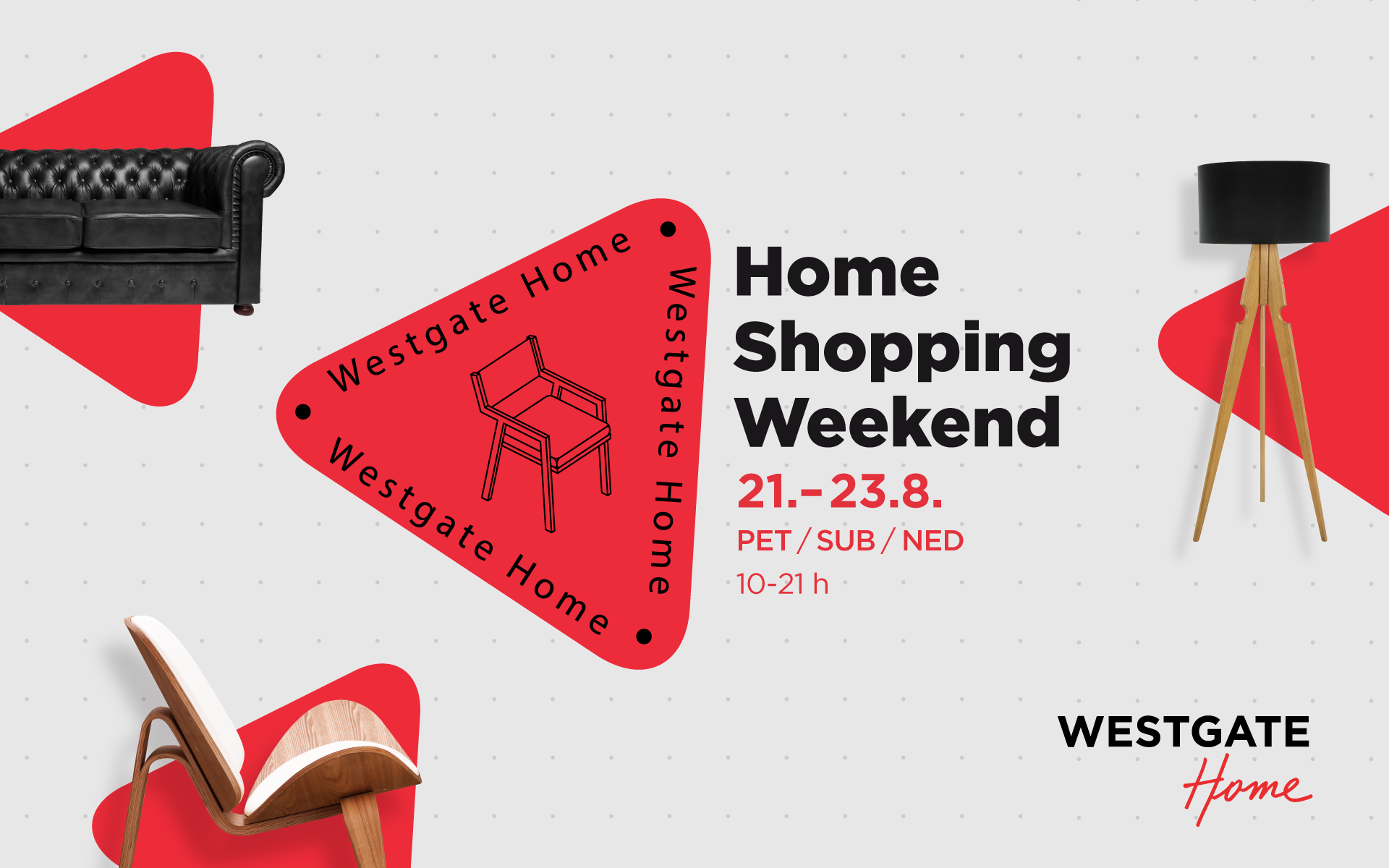 Home Shopping Weekend 21. - 23.8.